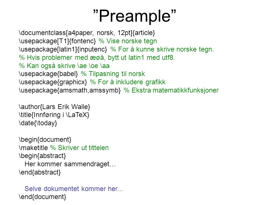 Preample \documentclass[a4paper, norsk, 12pt]{article}